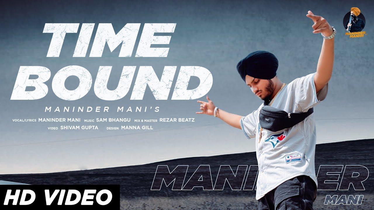 Time Bound (FULL VIDEO) Maninder mani |Sam Bhangu | Shivam Gupta.