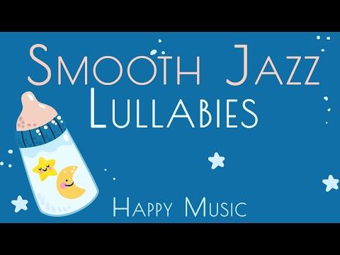 Happy Music - Smooth Jazz Lullabies - Baby Jazz