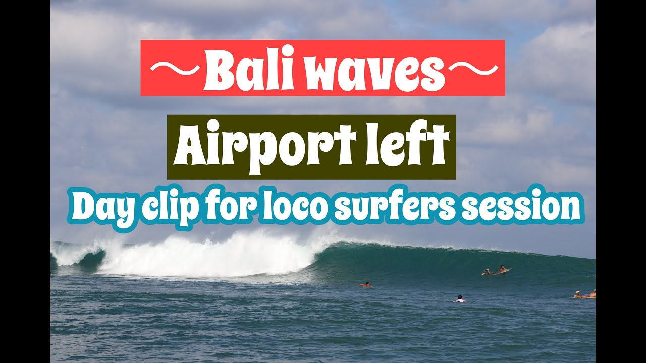 【Bali surf spot】Loco surfers surf session at Airport left.