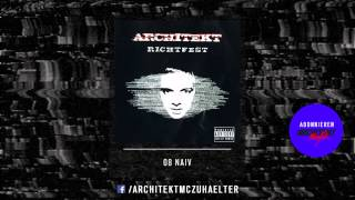 Architekt - 08 - Naiv - Richtfest 2005 [RE-UPLOAD]