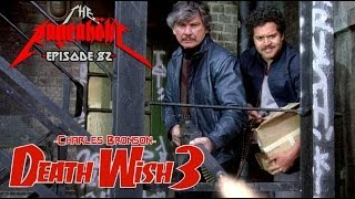 Rageaholic Cinema: DEATH WISH 3