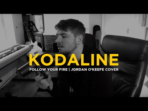 Kodaline - Follow Your Fire | Jordan O'Keefe