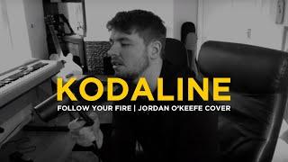 Kodaline - Follow Your Fire   Jordan O'Keefe