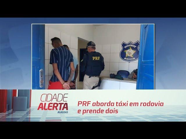 PRF aborda táxi em rodovia e prende dois