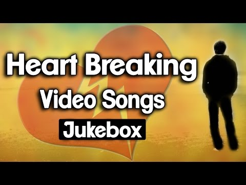 Heart Breaking Video Songs Collection Jukebox