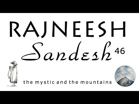 Rajneesh Sandesh Issue 46 : The mystic and the mountains