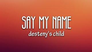 Destiny's Child - Say My Name (Lyrics)
