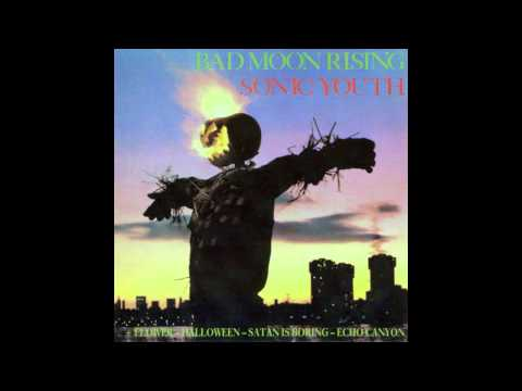 "Sonic Youth - ""Bad Moon Rising"" [Full LP] (1985)"