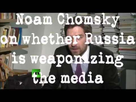 Noam Chomsky on whether Russia is weaponizing the media