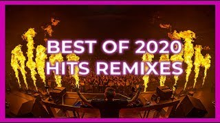 Best Of 2020 Hits Remixes | Best EDM Mashup 2020 | Party Mix 2020