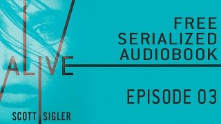ALIVE Serialized Audiobook: Episode 3 thumbnail