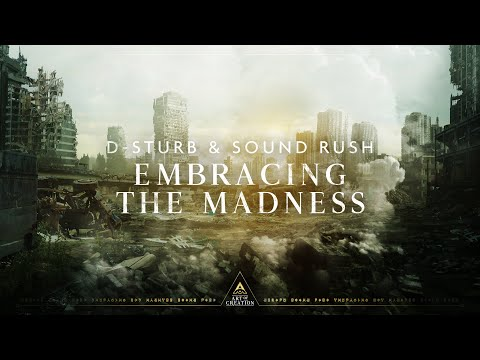 Смотреть клип D-Sturb & Sound Rush - Embracing The Madness