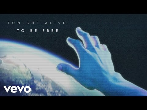 Tonight Alive - To Be Free (Audio)