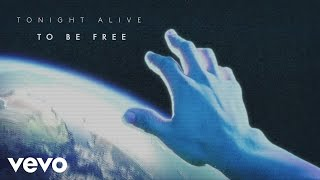 Tonight Alive - To Be Free