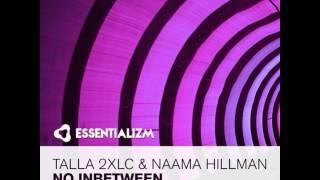 Talla 2XLC feat  Naama Hillman   No Inbetween Johnny Yono Remix