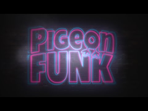 Pigeon Funk - Session 2