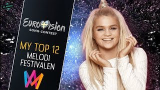 MELODIFESTIVALEN 2018: MY GRAND FINAL TOP 12 [With Comments] (Eurovision Sweden)