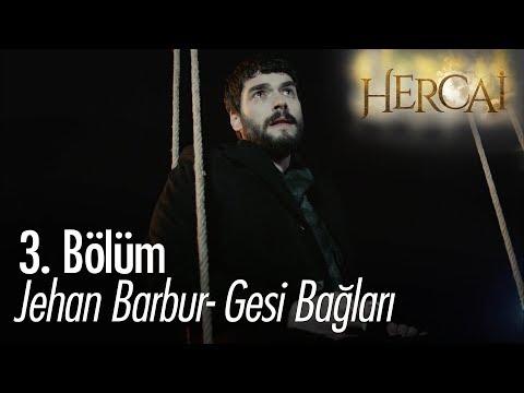 Jehan Barbur - Gesi Bağları - Hercai 3. Bölüm