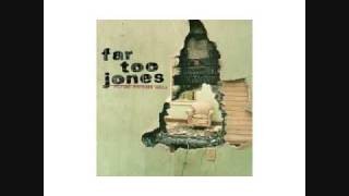 Watch Far Too Jones Close To You video