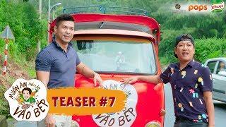 Teaser #7 | Trường Giang đánh xe lam đèo Trương Thế Vinh vi vu Đà Nẵng | Muốn Ăn Phải Lăn Vào Bếp