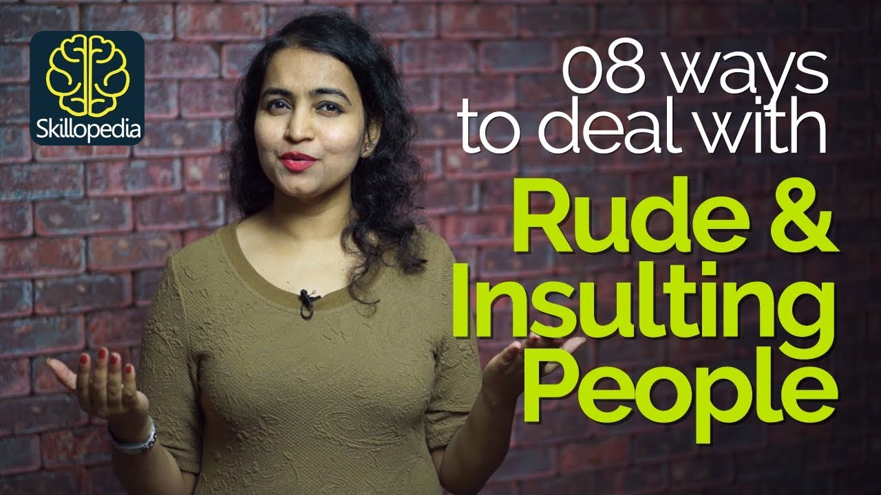 4 Reasons - Why people insult you? How to deal with insults