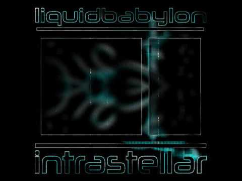 Liquid Babylon - Intrastellar (Full Album)