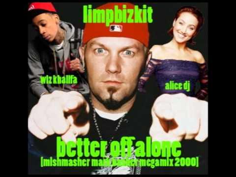 Limp Bizkit x Alice DJ x Wiz Khalifa - Better Off Alone (MishMasher Mark Basher Megamix 2000)