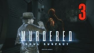 Murdered: Soul Suspect [03] w/YourGibs - EXECUTING DEMONIC SCREAMS