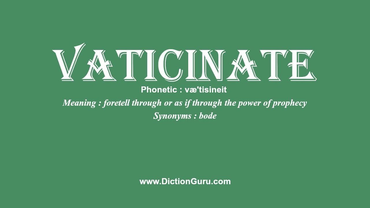 Delightful How To Pronounce Vaticinate With Meaning, Phonetic, Synonyms And Sentence  Examples