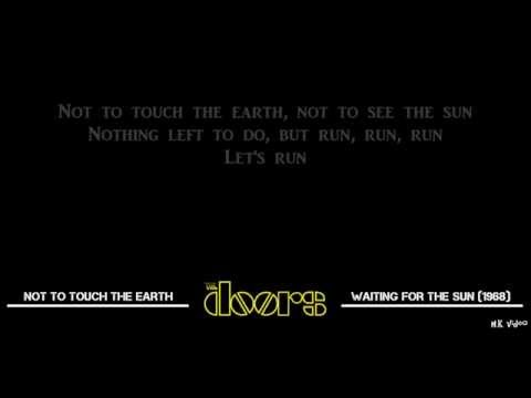 Lyrics for Not To Touch The Earth - The Doors