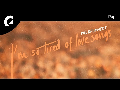 Wildflowers Feat. Megan Tibbits - I'm So Tired Of Love Songs