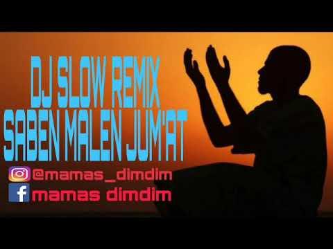 DJ Slow On The Mix Saben Malam Jum.at Terbaru Melody Nya Mantu Abis Bkin Adem Ati