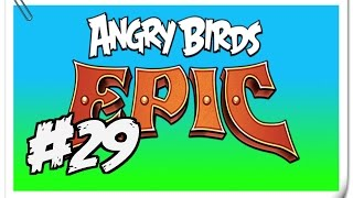 """Angry Birds Epic - Part 29 (""""Approaching The Sword"""")"""