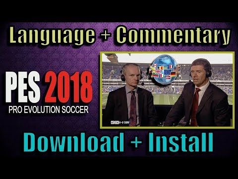 PES 2018 Language Pack + Commentary   Download - Del Choc Web