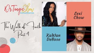 "#NEW PODCAST ""The Walk of Faith Part 4"" w/ Lexi Chow and KaWan Debose"
