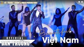 Đan Trường - Gọi Tên Việt Nam (Beautiful Vietnam) (Live)
