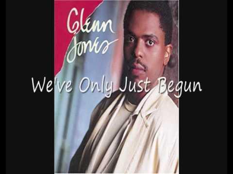 Glenn Jones We've Only Just Begun