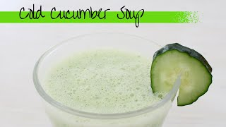Cold Cucumber Soup Recipe With Lemon & Buttermilk |  Refreshing Summer Drink [recipe Diary]