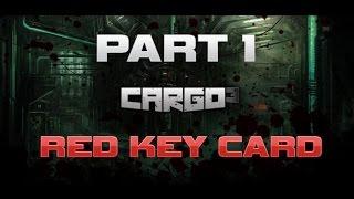 Cargo 3 Walkthrough Gameplay - Part 1 - Red Key Card Highest Settings PC 1080p60fps