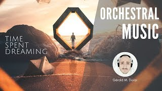 Time Spent Dreaming | Orchestral Music