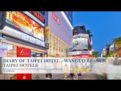 Diary of Taipei Hotel - Wanguo Branch - Taipei Hotels, Taiwan
