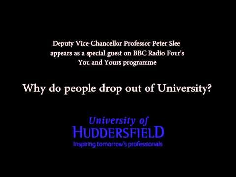 University drop-outs - BBC Radio Four You and Yours - Professor Peter Slee gives his views