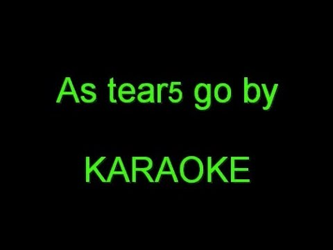 As Tears go by - KARAOKE