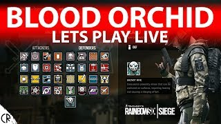 Lets Play Blood Orchid Live PC 60fps - Tom Clancy's Rainbow Six Siege - Live Stream