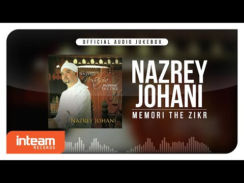 Nazrey Johani - Memori The Zikr (Official Audio Jukebox)