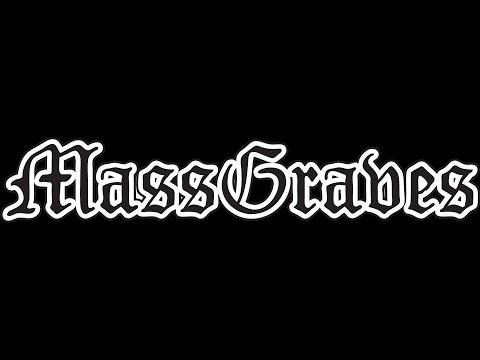 Mass Graves 04/08/16
