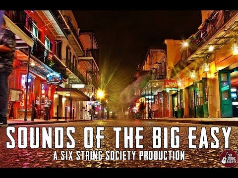 Six String Society's Sounds of the Big Easy (February 24th, 2018)