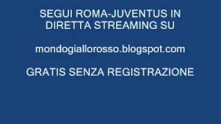 ROMA-JUVENTUS IN DIRETTA STREAMING 03/04/2011-MONDOGIALLOROSSO