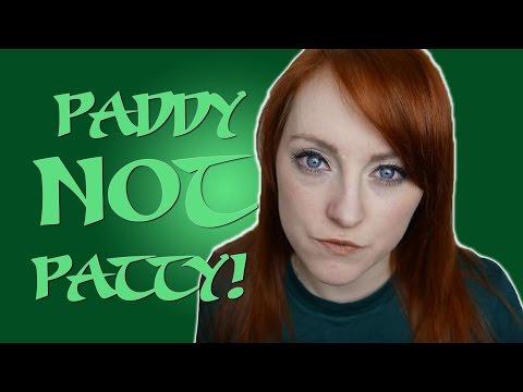 PADDY NOT PATTY! St. Patrick