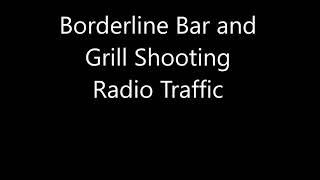 Borderline Bar and Grill Shooting Radio Traffic - Thousand Oaks, California